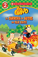 Lector de Scholastic, Nivel 2: El Chavo: La carrera de carros / The Car Race (Bilingual) (Spanish Edition) Kindle Edition
