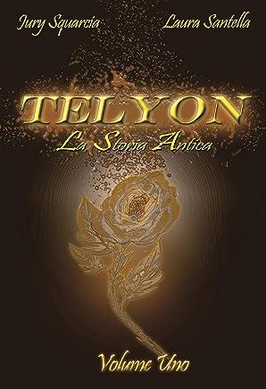 Telyon: La Storia Antica; Vol.1 di 2