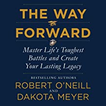 The Way Forward: Master Life's Toughest Battles and Create Your Lasting Legacy