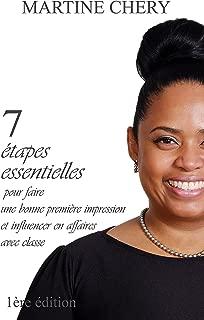 7 étapes essentielles pour faire une bonne première impression et influencer en affaires avec classe (Dominer en affaires avec classe t. 1) (French Edition)