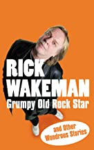 Grumpy Old Rock Star: and Other Wondrous Stories