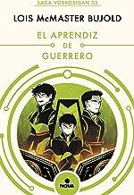 El aprendiz de guerrero (Las aventuras de Miles Vorkosigan 3) (Spanish Edition)