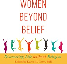 Women Beyond Belief: Discovering Life Without Religion