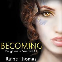 Becoming: Daughters of Saraqael, Book 1