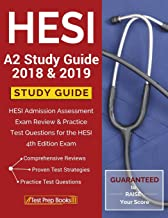 HESI A2 Study Guide 2018 & 2019: HESI Admission Assessment Exam Review & Practice Test Questions for the HESI 4th Edition Exam