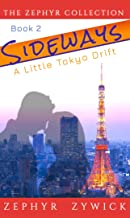 Sideways: A Little Tokyo Drift: The Zephyr Collection: Book Two