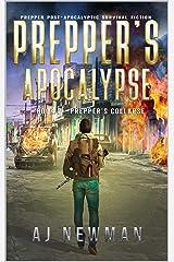 Prepper's Collapse: Prepper Post-Apocalyptic Survival Fiction (Prepper's Apocalypse Book 2) Kindle Edition