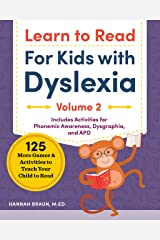 Learn to Read For Kids with Dyslexia, Volume 2: 125 More Games and Activities to Teach Your Child to Read Paperback