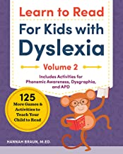 Learn to Read For Kids with Dyslexia, Volume 2: 125 More Games and Activities to Teach Your Child to Read