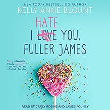 I Hate You, Fuller James
