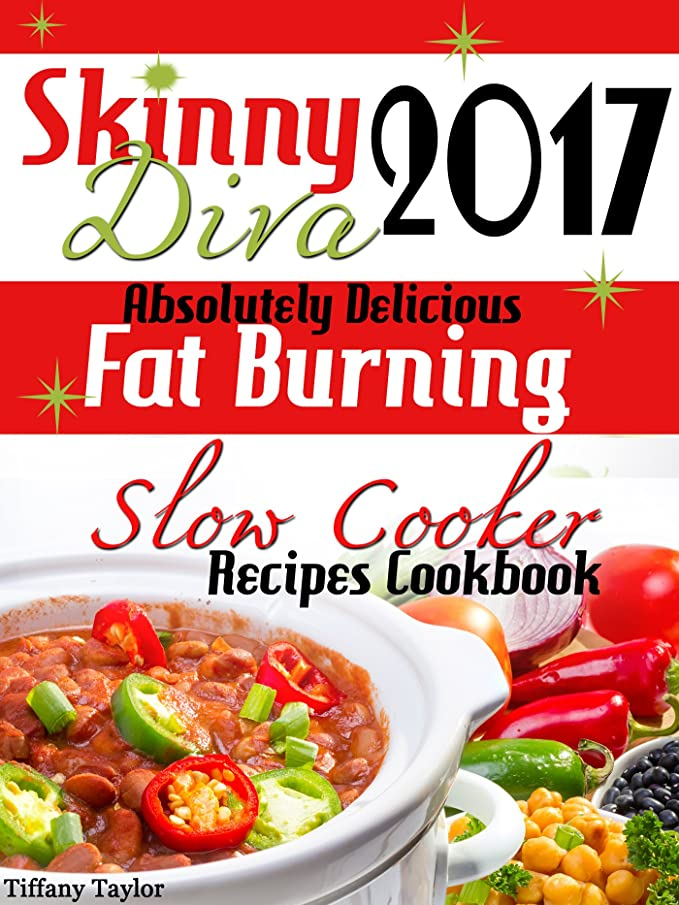 Skinny Diva 2017 Amazingly Delicious Fat Burning Slow Cooker Recipes Cookbook (English Edition)