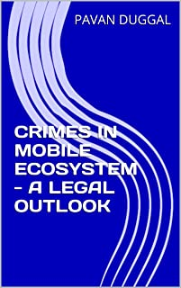 CRIMES IN MOBILE ECOSYSTEM - A LEGAL OUTLOOK (English Edition)