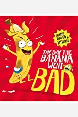 The Day The Banana Went Bad Kindle Edition