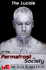 The Lucids of the Permafrost Society Kindle Edition