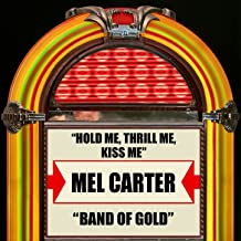 Hold Me, Thrill Me, Kiss Me / Band Of Gold