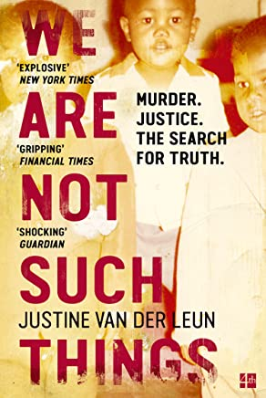 We Are Not Such Things: A Murder in a South African Township and the Search for Truth and Reconciliation (English Edition)