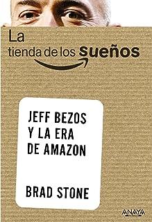 La tienda de los sueños / The Everything Store: Jeff Bezos y la era de Amazon / Jeff Bezos and the Age of Amazon