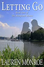 Letting Go: Book One of The Maryland Shores: The Maryland Shores