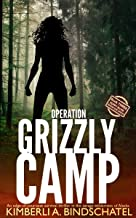Operation Grizzly Camp: An edge-of-your-seat survival thriller in the savage wilderness of Alaska (Poppy McVie Mysteries Book 3)