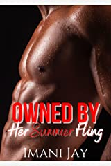 Owned By Her Summer Fling: A Short Steamy Curvy Girl Instalove Romance (Owned Body & Soul) Kindle Edition