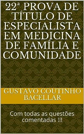 22ª PROVA DE TÍTULO DE ESPECIALISTA EM MEDICINA DE FAMÍLIA E COMUNIDADE: Com todas as questões comentadas !!!
