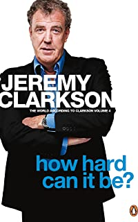 How Hard Can It Be?: The World According to Clarkson Volume 4 (English Edition)