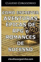 Como Escrever Aventuras Épicas de RPG e Romances De Sucesso eBook Kindle