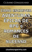Como Escrever Aventuras Épicas de RPG e Romances De Sucesso