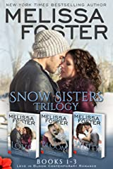 Snow Sisters (Books 1-3 Boxed Set): Love in Bloom Contemporary Romance (Melissa Foster's Steamy Contemporary Romance Boxed Sets) Kindle Edition