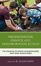 Neighborhood Change and Neighborhood Action: The Struggle to Create Neighborhoods that Serve Human Needs
