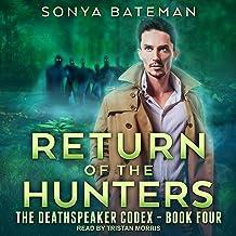 Return of the Hunters: DeathSpeaker Codex, Book 4