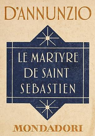 Le Martyre de Saint Sébastien (e-Meridiani Mondadori)