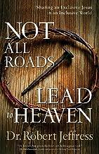 Best not all roads lead to heaven robert jeffress Reviews