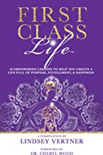 First Class Life: 10 Empowering Lessons To Help You Create A Life Full of Purpose, Fulfillment, & Happiness (English Edition)