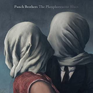 Best punch brothers the phosphorescent blues Reviews
