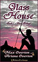 Glass Trilogy Book 1: Glass House (Glass Trilogy Paranormal Thriller)