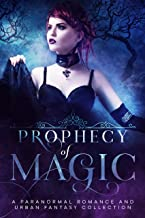 Prophecy of Magic: A Paranormal Romance and Urban Fantasy Collection (English Edition)