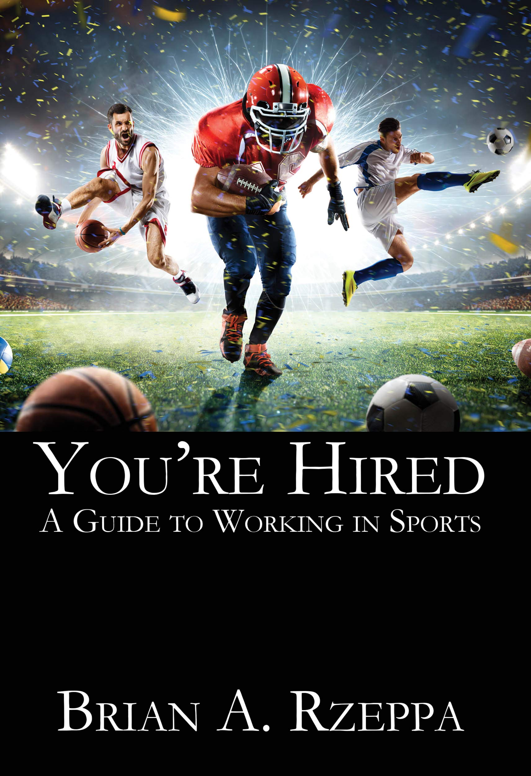 You're Hired: A Guide to Working in Sports