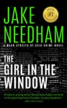 THE GIRL IN THE WINDOW: A Samuel Tay Novel (The Mean Streets of Asia Crime Novels Book 8)