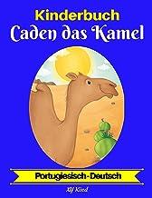 Kinderbuch: Caden das Kamel (Portugiesisch-Deutsch) (Portugiesisch-Deutsch Zweisprachiges Kinderbuch 2) (German Edition)