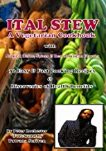 ITAL STEW A Vegetarian Cook Book (Ital Stew A Vegetarian Cookbook 1)