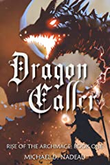 Dragon Caller (Rise of the Archmage Book 1) Kindle Edition