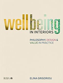 Wellbeing in Interiors: Philosophy, design and value in practice