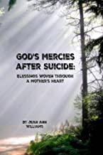God's Mercies after Suicide: Blessings Woven Through a Mother's Heart