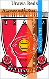 Urawa Red Diamonds History: J1 League and All Cups