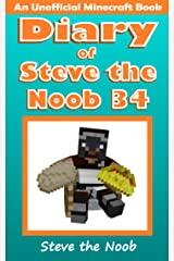 Diary of Steve the Noob 34 (An Unofficial Minecraft Book) (Diary of Steve the Noob Collection) Kindle Edition