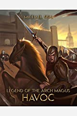 Legend of the Arch Magus: Havoc Kindle Edition