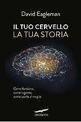 Il tuo cervello, la tua storia (Italian Edition) Kindle Edition