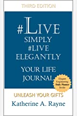 #Live Simply #Live Elegantly Your Life Journal Kindle Edition
