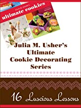 Julia M. Usher's Ultimate Cookie Decorating Series